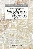 Introducción a los jeroglíficos egipcios (Libros Singulares (Ls))