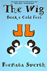 THE WIG: Cold Feet, 4 (childrens books ages 9-12 , humor ) Kindle Edition