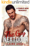The Guy Next Door: A Single Mom Romance (Unexpected Love Book 4)