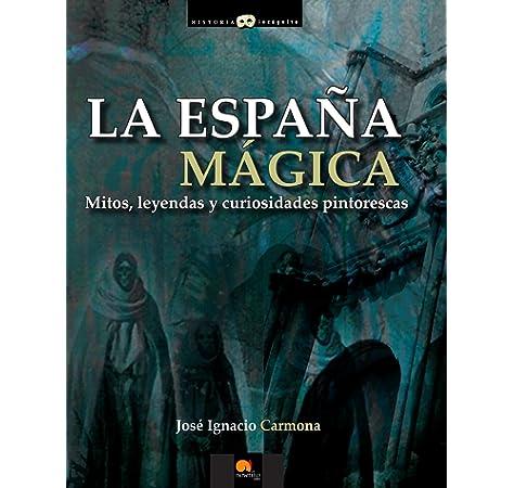 Guia De La España Magica: Amazon.es: Atienza,Juan G.: Libros