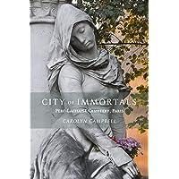 City of Immortals: Pere-Lachaise Cemetery [Idioma Inglés]
