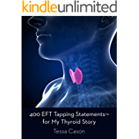 400 EFT Tapping Statements for My Thyroid Story