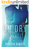 On Dry Land (Swimming Upstream Series Book 3)