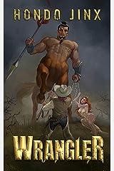 Wrangler (The Wrangler Saga Book 1) Kindle Edition