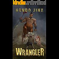 Wrangler (The Wrangler Saga Book 1)