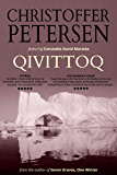 Qivittoq: A short story of theft and vengeance in the Arctic (Arctic Shorts Book 6)