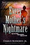 Every Mother's Nightmare