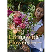 Living with Flowers: Blooms and Bouquets for the Home