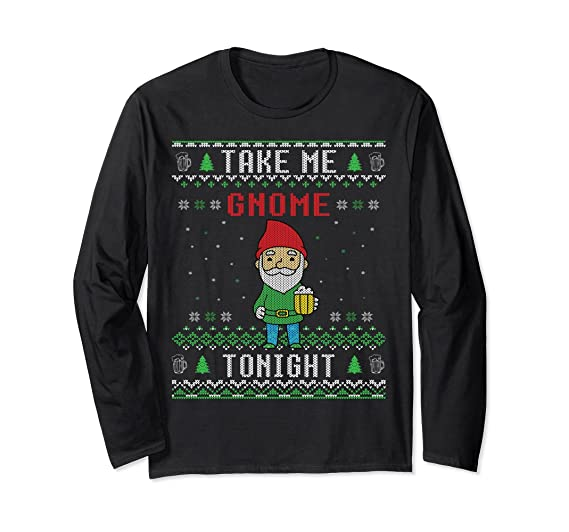 Amazoncom Take Me Gnome Tonight Ugly Christmas Sweater Style Shirt