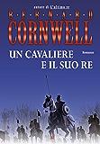 Un cavaliere e il suo re: Le storie dei re sassoni (La Gaja scienza Vol. 844)