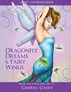 Adult Coloring Book: Dragonfly Dreams and Fairy Wings: Coloring Books for Grown-Ups