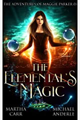 The Elemental's Magic: An Urban Fantasy Action Adventure (The Adventures of Maggie Parker Book 3) Kindle Edition