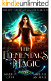 The Elemental's Magic: An Urban Fantasy Action Adventure (The Adventures of Maggie Parker Book 3)