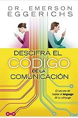 Descifra el código de la comunicación: El secreto de hablar el lenguage de tu cónyuge (Spanish Edition) Kindle Edition