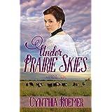 Under Prairie Skies (Prairie Sky Book 2)