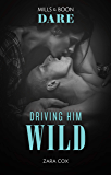 Driving Him Wild (The Mortimers: Wealthy & Wicked)
