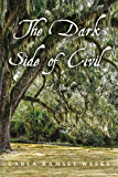 The Dark Side of Civil: A Novel (A Single Drop of Ink Book 2)