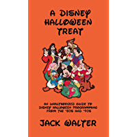 A Disney Halloween Treat: An Unauthorized Guide to Disney Halloween Programming from the '80s and '90s (English Edition)