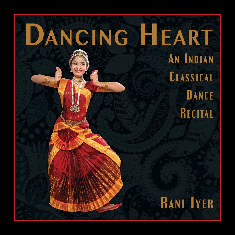 Dancing Heart: An Indian Classical Dance Recital ebook
