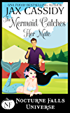 The Mermaid Catches Her Mate: A Nocturne Falls Universe story
