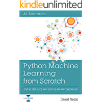 Python Machine Learning: Python Machine Learning From Scratch: Step by Step Guide with Scikit-Learn and TensorFlow