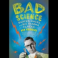 Bad Science: Quacks, Hacks, and Big Pharma Flacks (English Edition)
