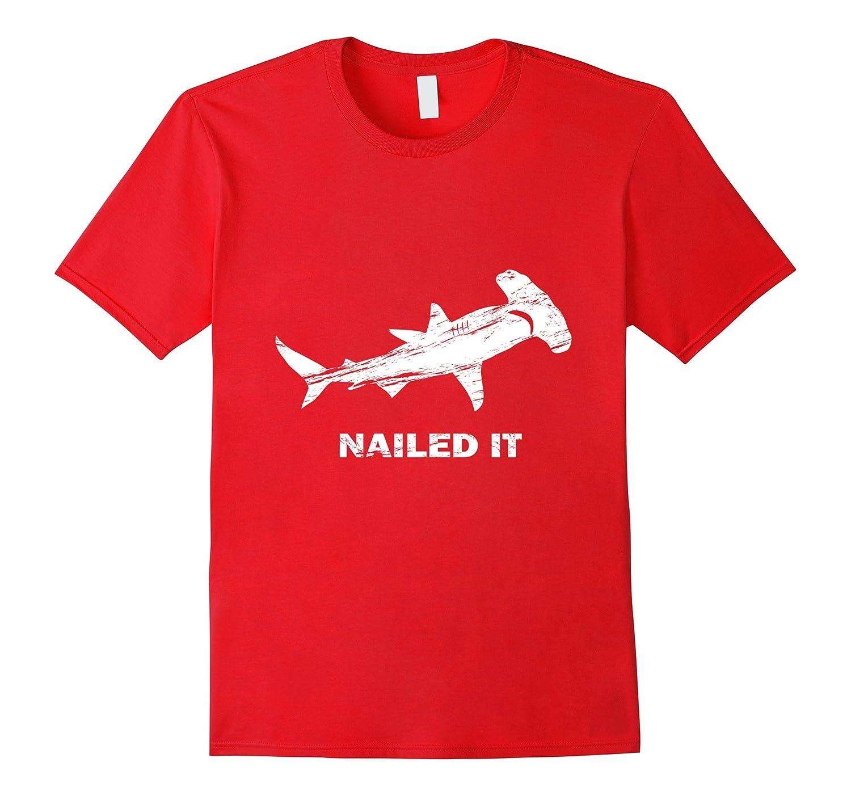 Hammerhead Nailed It Week of Shark t-shirt Pun Tee-T-Shirt