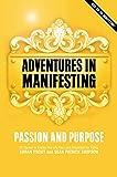 Adventures in Manifesting: Passion and Purpose
