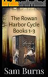 Rowan Harbor Trilogy One: Blackbird in the Reeds, Wolf and the Holly, Fox and Birch (Rowan Harbor Box Set Book 1)