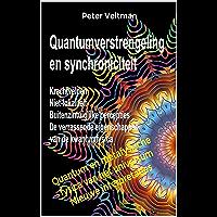 Quantumverstrengeling en synchroniciteit. Krachtvelden. Niet-lokaliteit. Buitenzintuiglijke percepties. De verrassende eigenschappen van de kwantumfysica.