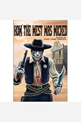 How the West Was Wicked Kindle Edition