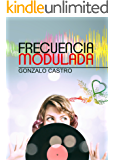 Frecuencia Modulada (Spanish Edition)