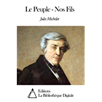 Le Peuple - Nos Fils (French Edition)