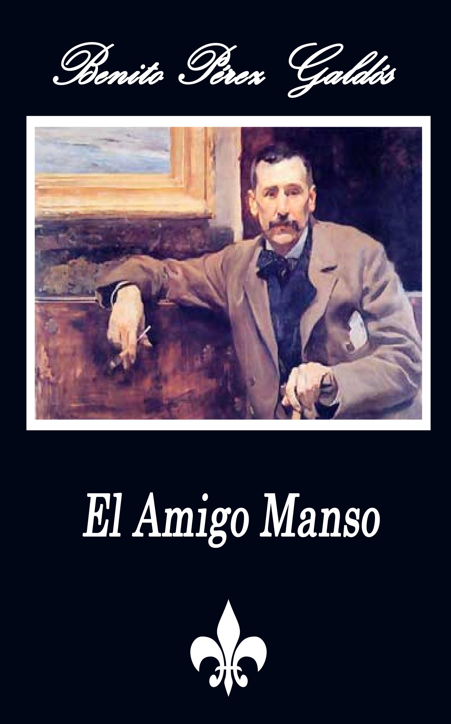 El Amigo Manso  Anotado   Spanish Edition