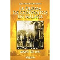La Quema de Conventos En Málaga (ALCAZABA)
