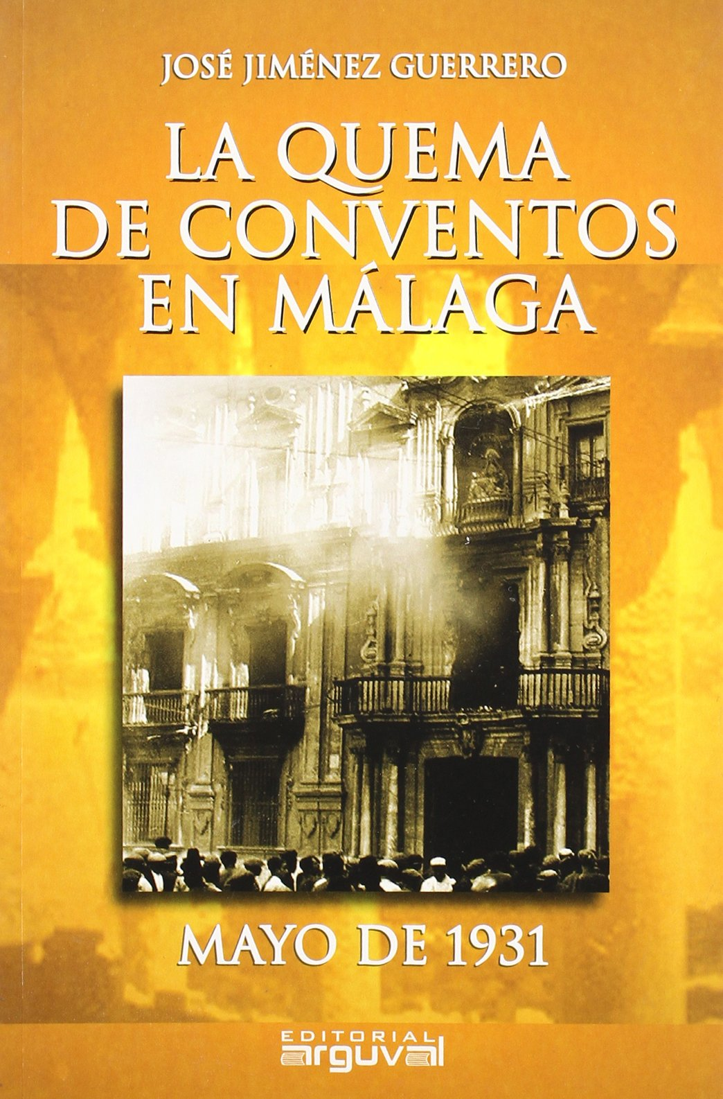 La Quema de Conventos En Málaga (ALCAZABA): Amazon.es ...