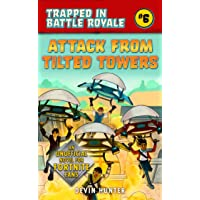 Attack from Tilted Towers: An Unofficial Novel of Fortnite (Trapped In Battle Royale)