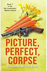 Picture, Perfect, Corpse: Book #7 in the Kiki Lowenstein Mystery Series but can be read as a stand-alone book. (Kiki Lowenstein Cozy Mystery Series) Kindle Edition
