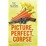 Picture, Perfect, Corpse: Book #7 in the Kiki Lowenstein Mystery Series (Can be read as a stand-alone.)