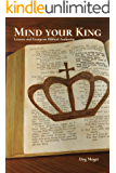 Mind Your King: Lessons and Essays on Biblical Authority