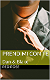 Prendimi con te: Dan & Blake
