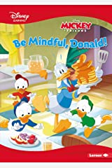 Be Mindful, Donald! (Disney Learning Everyday Stories: Mickey & Friends) Paperback
