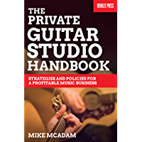 The Private Guitar Studio Handbook: Strategies and Policies for a Profitable Music Business book cover