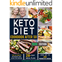 Keto Diet Cookbook After 50: The Ultimate Ketogenic Diet Guide for Seniors | 28-Day Meal Plan | Lose Up To 20 Pounds In 3 Weeks
