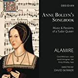 Anne Boleyn's Songbook - Music & Passions of a Tudor Queen