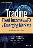 Trading Fixed Income and FX in Emerging Markets: A Practitioner′s Guide