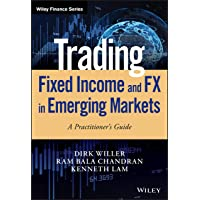 Trading Fixed Income and FX in Emerging Markets: A Practitioner's Guide
