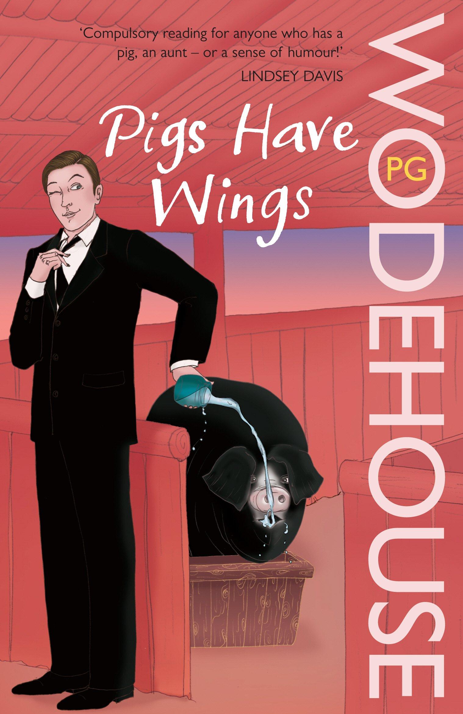 Pigs Have Wings: (Blandings Castle)