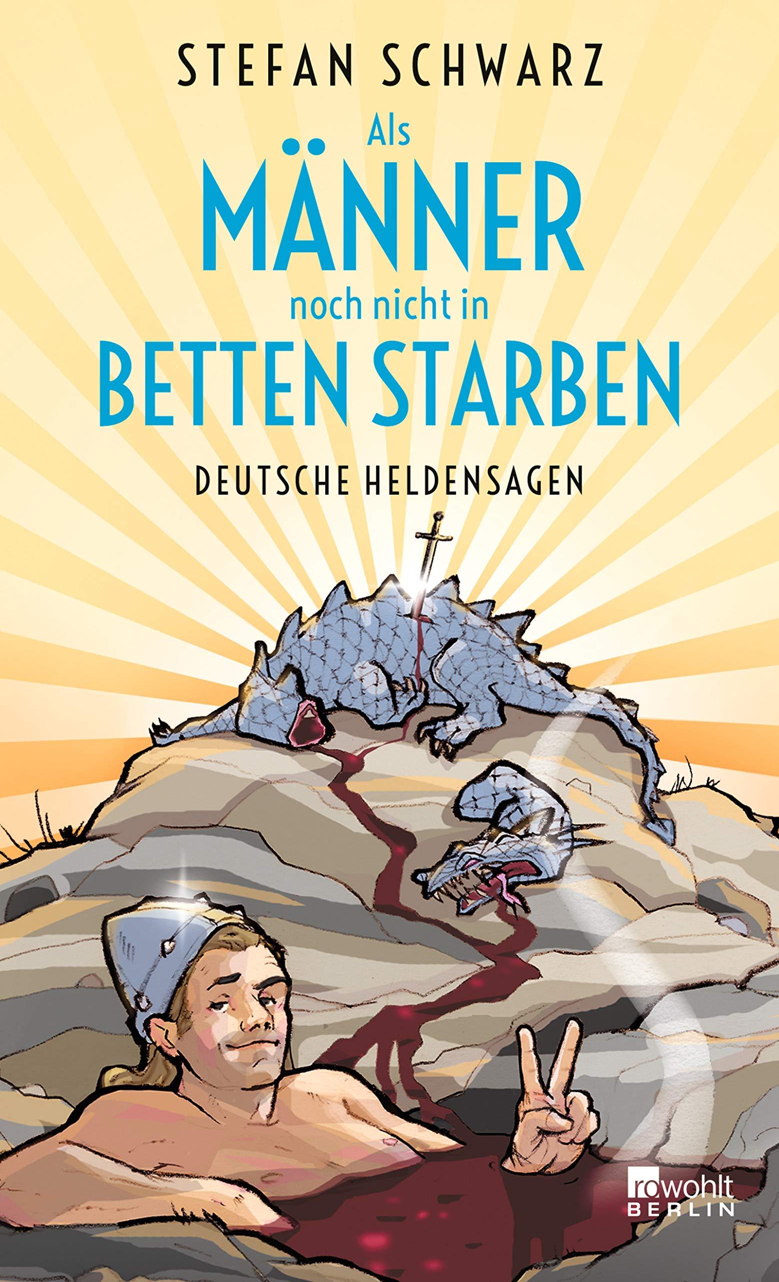 Als Manner Noch Nicht In Betten Starben Deutsche Heldensagen