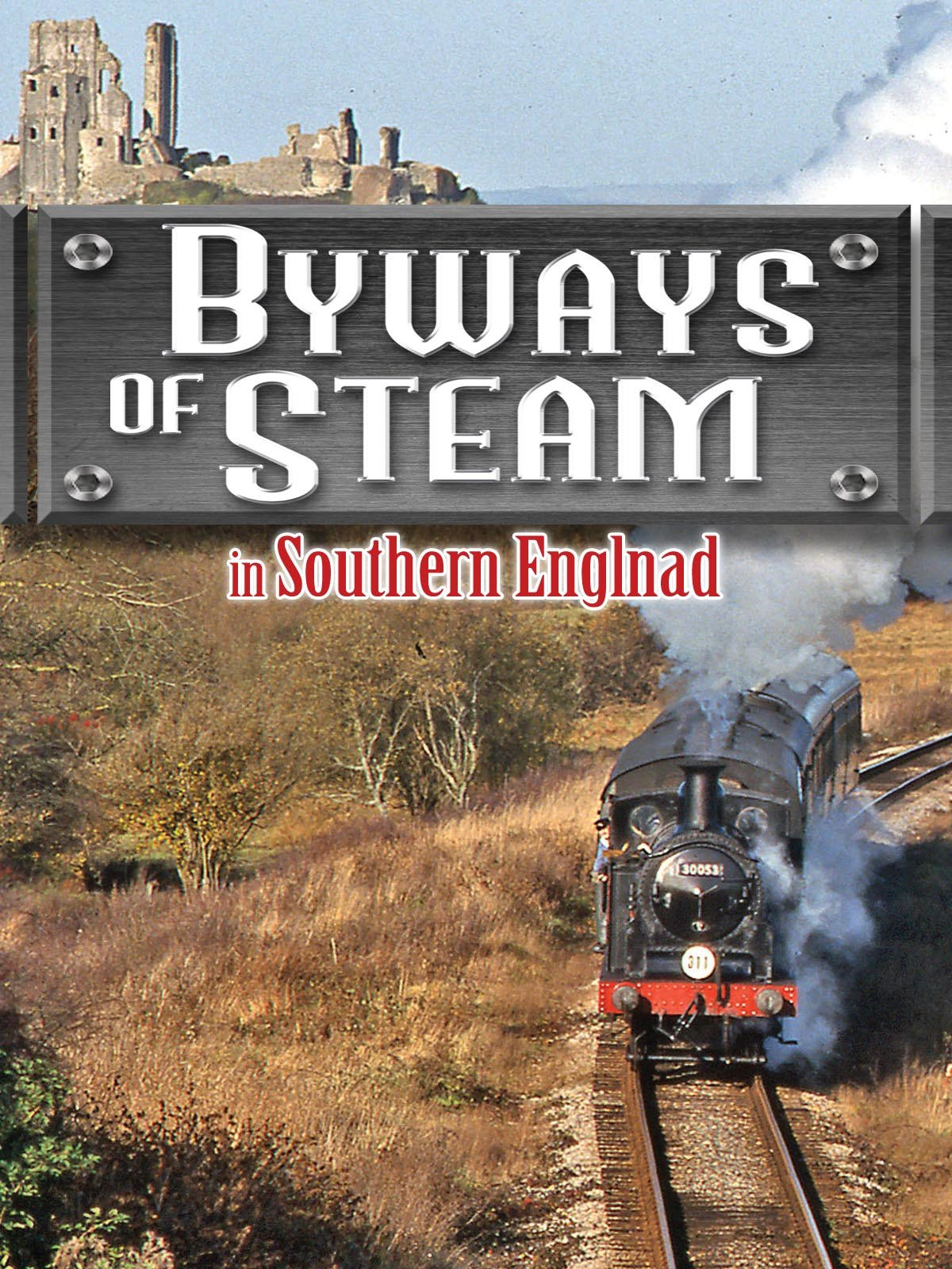 Byways Of Steam: In Southern England